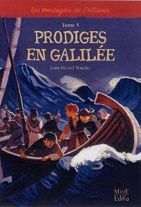 Prodiges en Galilée ( Les messagers de l'Alliance vol 5)