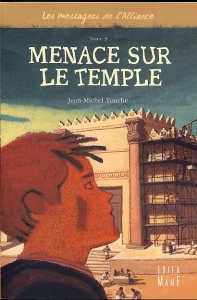 Menace sur le Temple ( Les messagers de l'Alliance vol 3)