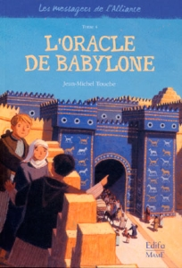 Oracle de Babylone ( Les messagers de l'Alliance vol 4)